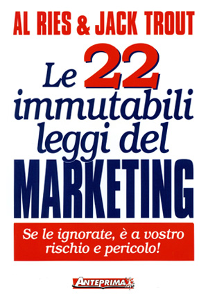Le 22 + 1 immutabili leggi del marketing